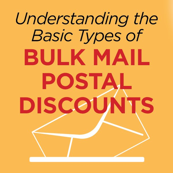 Understanding The Basic Types Of Bulk Mail Postal Discounts